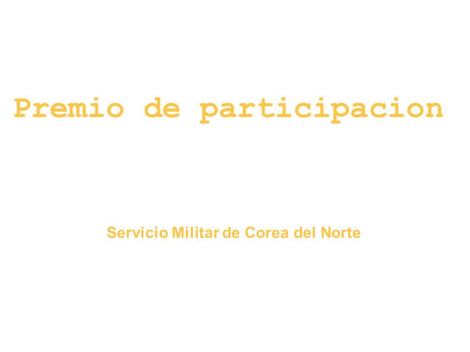 Premio de participacion Servicio Militar de Corea del Norte