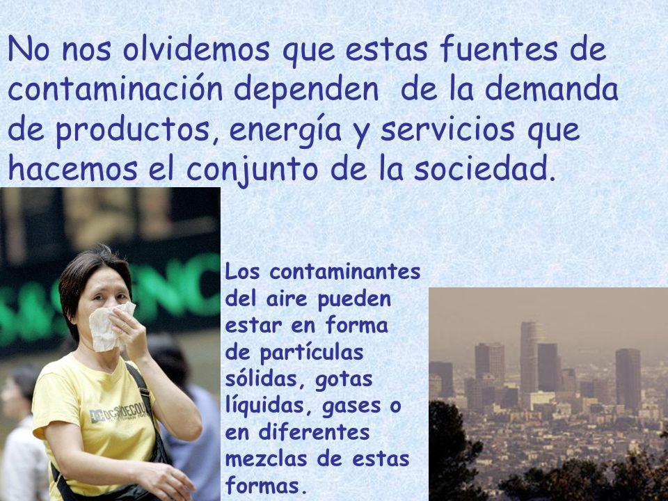 Cualquier actividad cotidiana origina contaminación. Se emiten sustancias tóxicas al aire cuando usamos la electricidad, la calefacción, los medios de