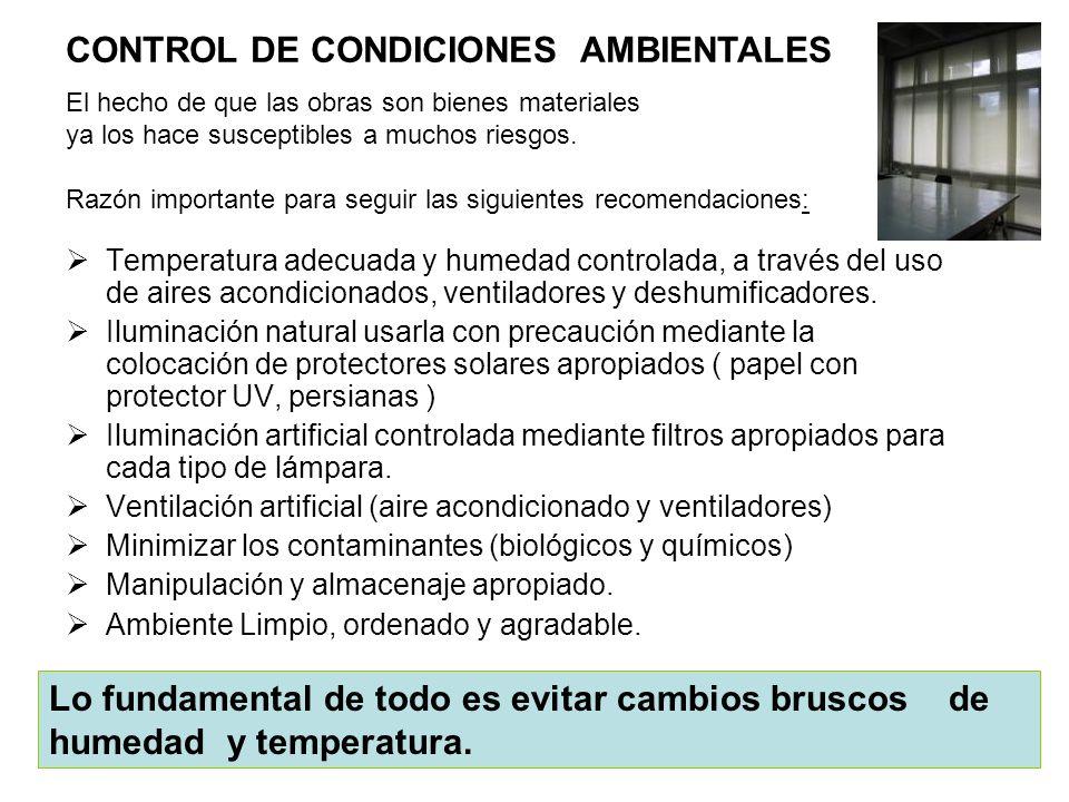 Temperatura adecuada y humedad controlada, a través del uso de aires acondicionados, ventiladores y deshumificadores. Iluminación natural usarla con p