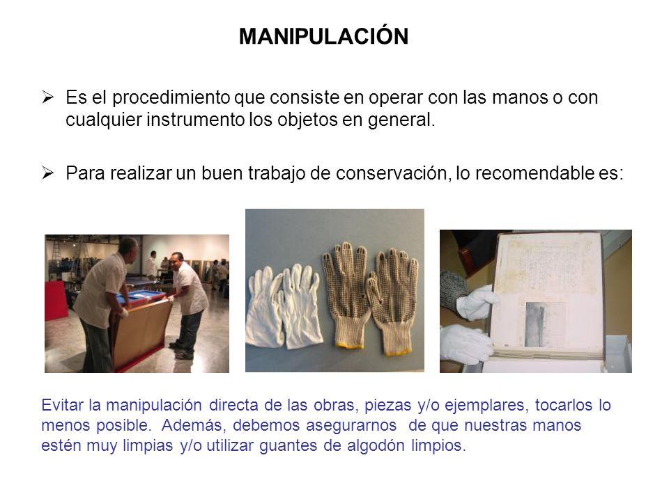Es el procedimiento que consiste en operar con las manos o con cualquier instrumento los objetos en general. Para realizar un buen trabajo de conserva
