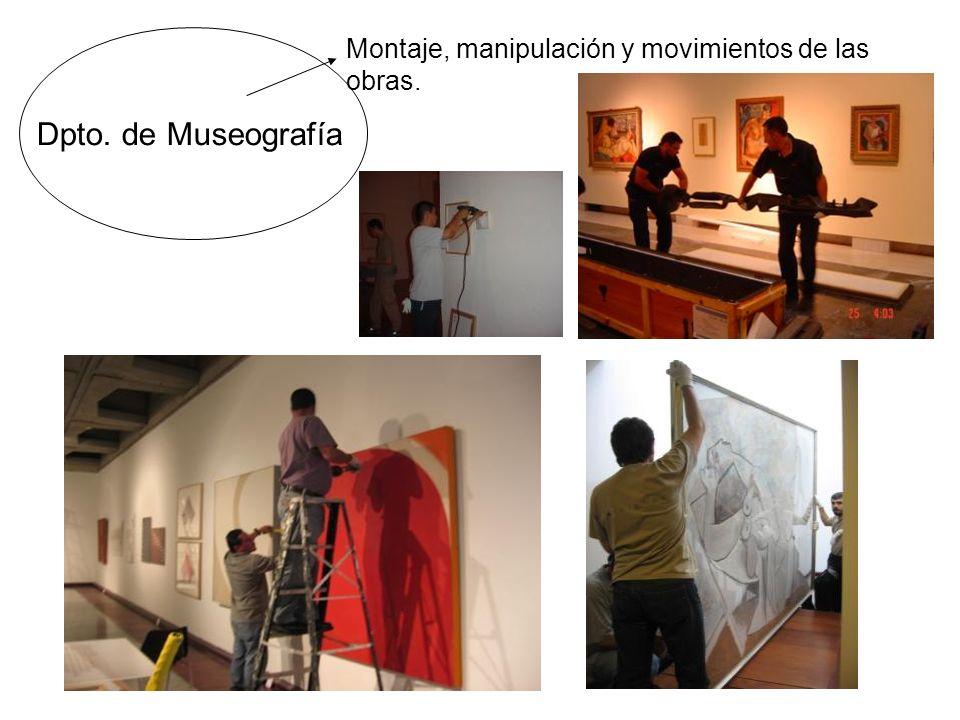 Dpto. de Museografía Montaje, manipulación y movimientos de las obras.
