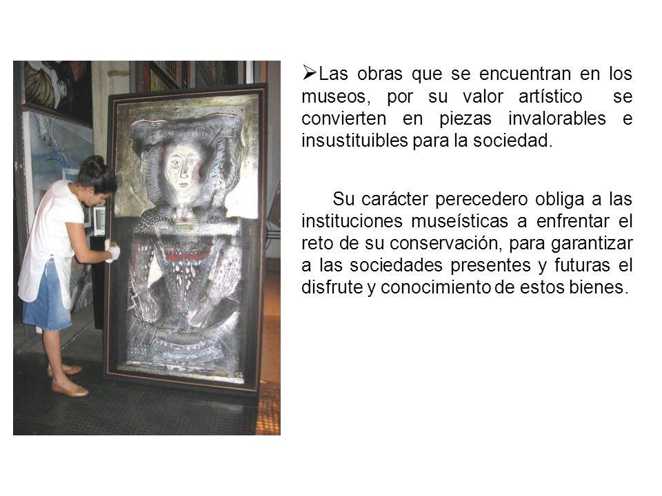 Las obras que se encuentran en los museos, por su valor artístico se convierten en piezas invalorables e insustituibles para la sociedad. Su carácter
