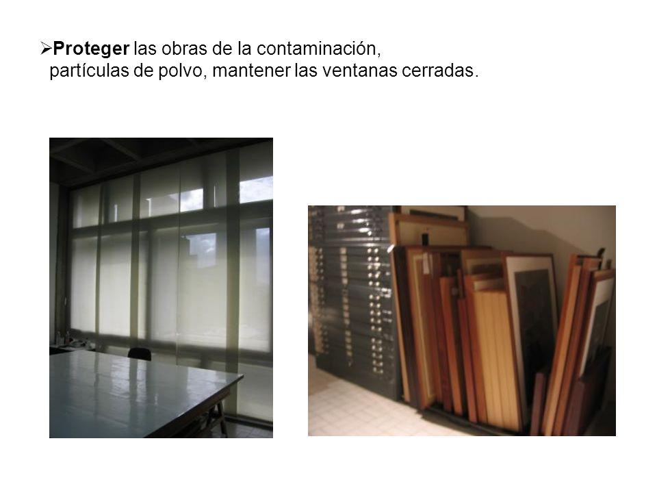 Proteger las obras de la contaminación, partículas de polvo, mantener las ventanas cerradas.