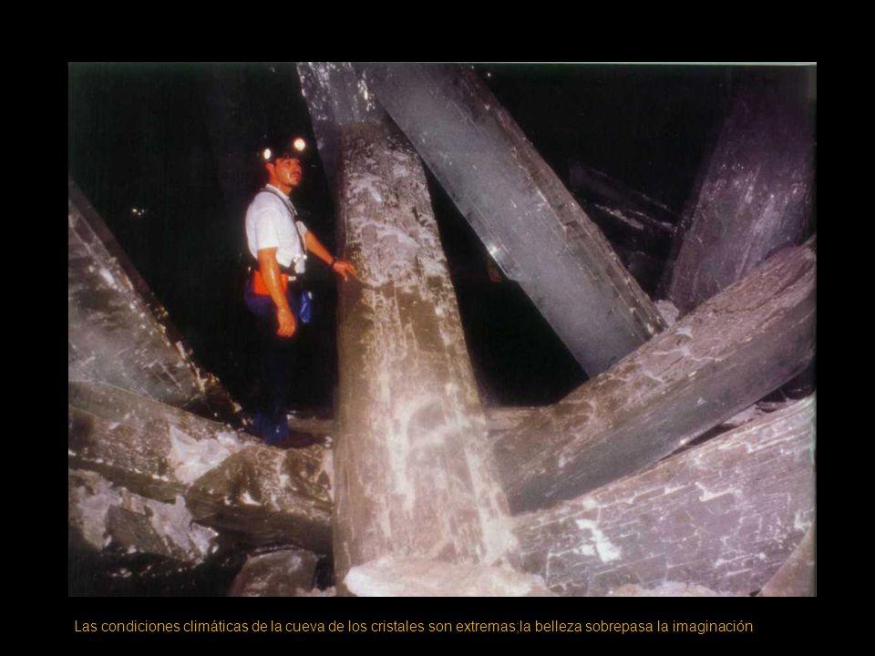 Las condiciones climáticas de la cueva de los cristales son extremas;la belleza sobrepasa la imaginación