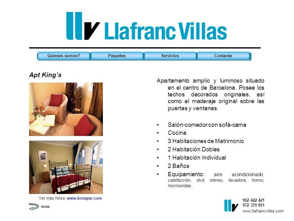 Apt Kings 902 422 421 972 370 851 Quienes somos?PaquetesServiciosContactar www.llafrancvilles.com Atrás Apartamento amplio y luminoso situado en el centro de Barcelona.