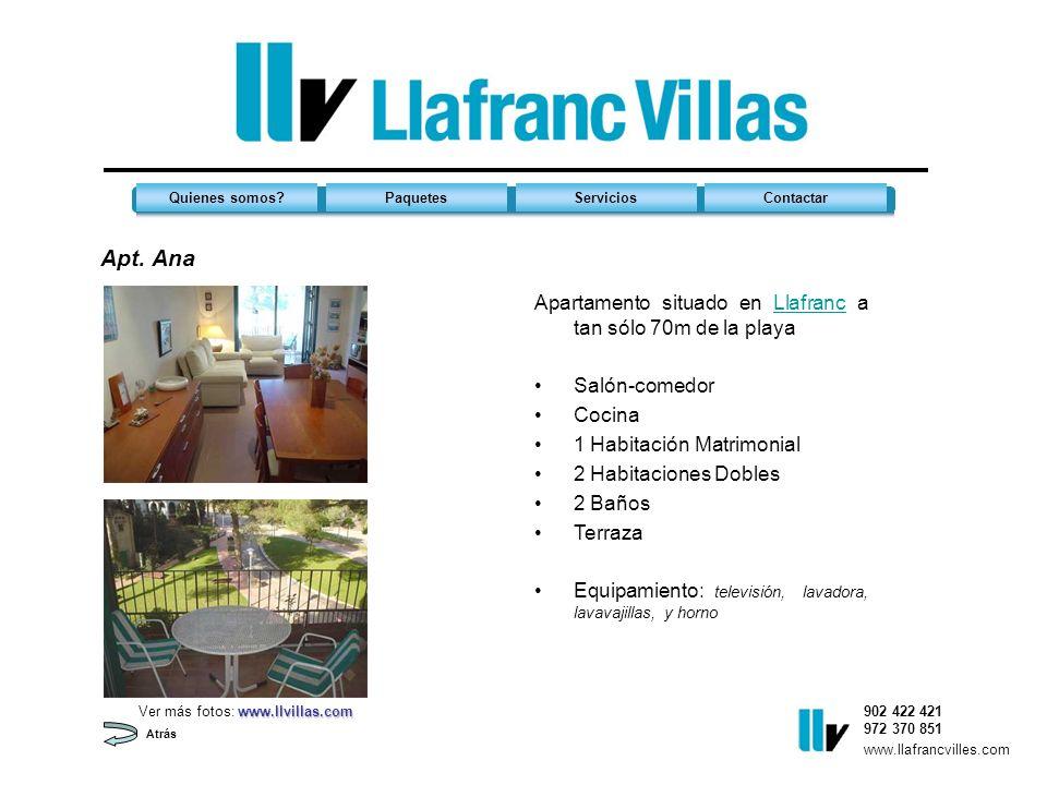 Apt. Ana 902 422 421 972 370 851 Quienes somos?PaquetesServiciosContactar www.llafrancvilles.com Atrás Apartamento situado en Llafranc a tan sólo 70m