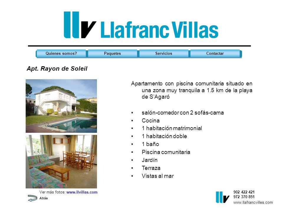 Apt. Rayon de Soleil 902 422 421 972 370 851 Quienes somos?PaquetesServiciosContactar www.llafrancvilles.com Atrás Apartamento con piscina comunitaria