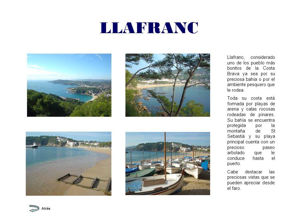 LLAFRANC Llafranc, considerado uno de los pueblo más bonitos de la Costa Brava ya sea por su preciosa bahía o por el ambiente pesquero que le rodea.