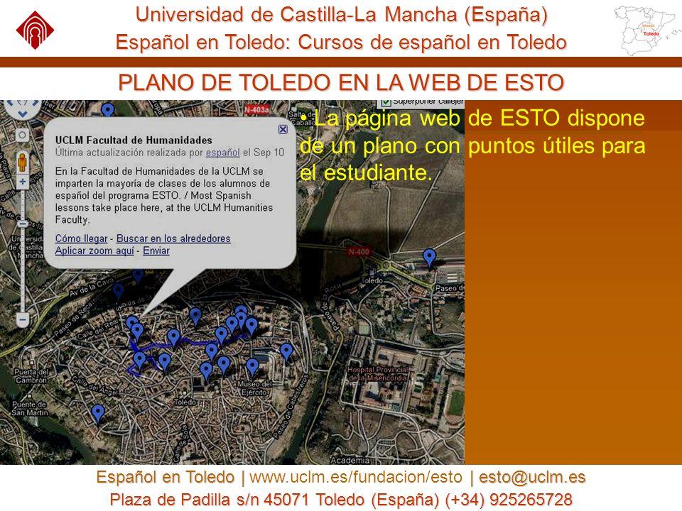 La página web de ESTO dispone de un plano con puntos útiles para el estudiante. Universidad de Castilla-La Mancha (España) Español en Toledo: Cursos d