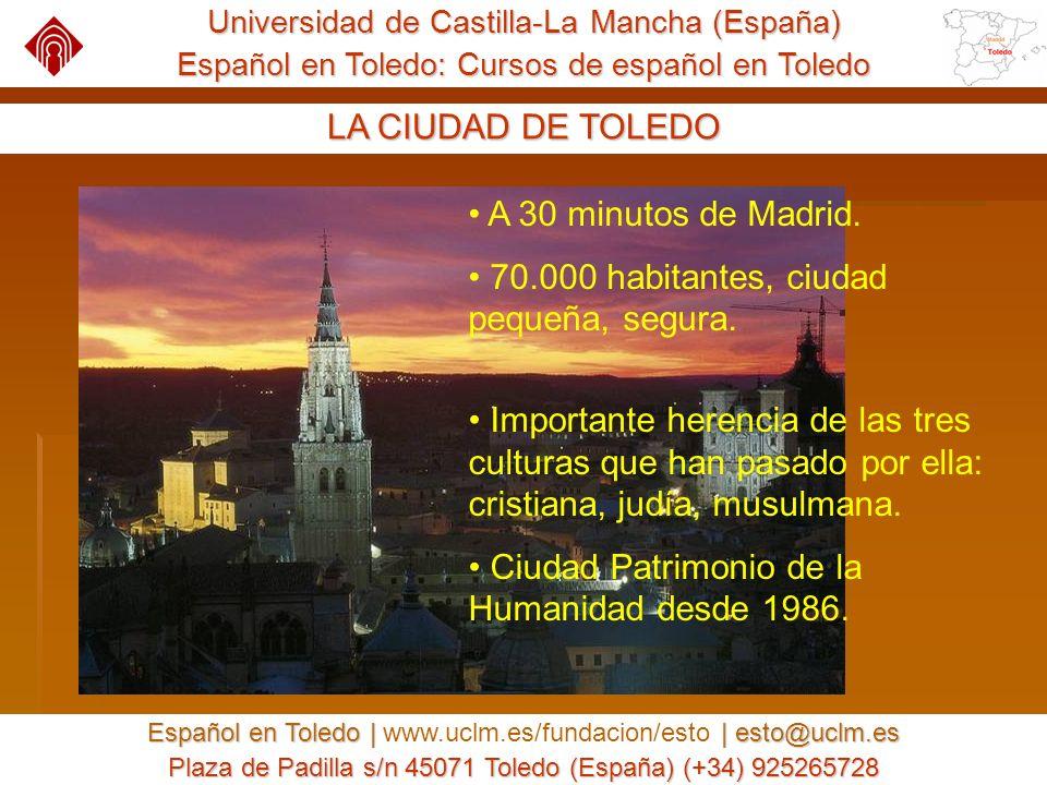 Universidad de Castilla-La Mancha (España) Español en Toledo: Cursos de español en Toledo Español en Toledo | | esto@uclm.es Español en Toledo | www.uclm.es/fundacion/esto | esto@uclm.es Plaza de Padilla s/n 45071 Toledo (España) (+34) 925265728 ACTIVIDADES EXTRA Visitas guiadas por la ciudad de Toledo.