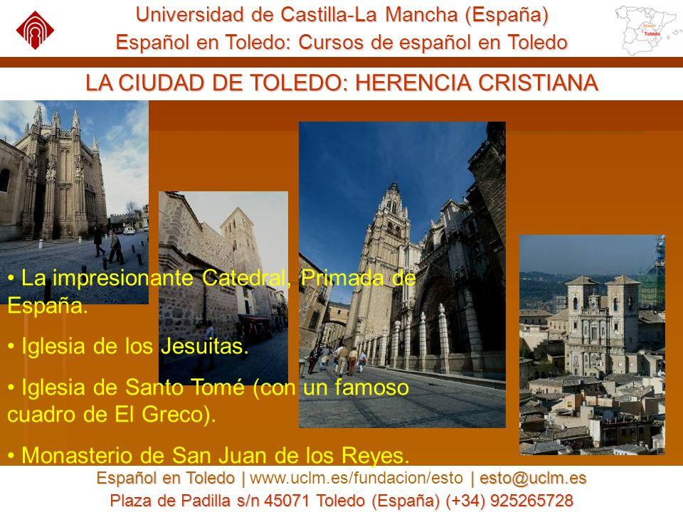 Universidad de Castilla-La Mancha (España) Español en Toledo: Cursos de español en Toledo Español en Toledo | | esto@uclm.es Español en Toledo | www.uclm.es/fundacion/esto | esto@uclm.es Plaza de Padilla s/n 45071 Toledo (España) (+34) 925265728 VIAJES Y EXCURSIONES Excursiones de un día a lugares de interés cercanos: Cuenca, Segovia, El Escorial, Madrid, etc.