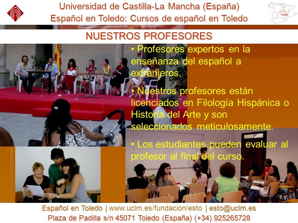 Universidad de Castilla-La Mancha (España) Español en Toledo: Cursos de español en Toledo NUESTROS PROFESORES Profesores expertos en la enseñanza del