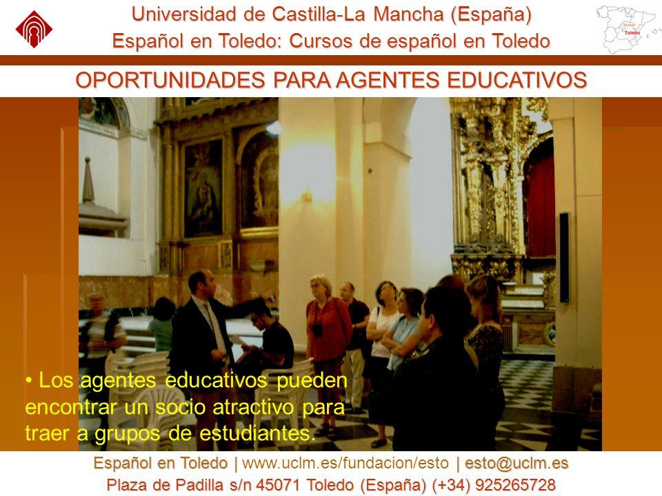Universidad de Castilla-La Mancha (España) Español en Toledo: Cursos de español en Toledo Español en Toledo | | esto@uclm.es Español en Toledo | www.u