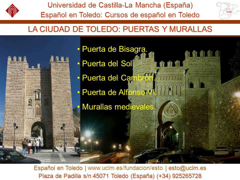 Universidad de Castilla-La Mancha (España) Español en Toledo: Cursos de español en Toledo Español en Toledo | | esto@uclm.es Español en Toledo | www.uclm.es/fundacion/esto | esto@uclm.es Plaza de Padilla s/n 45071 Toledo (España) (+34) 925265728 LA CIUDAD DE TOLEDO: PUENTES Y TORREONES Puente de Alcántara.