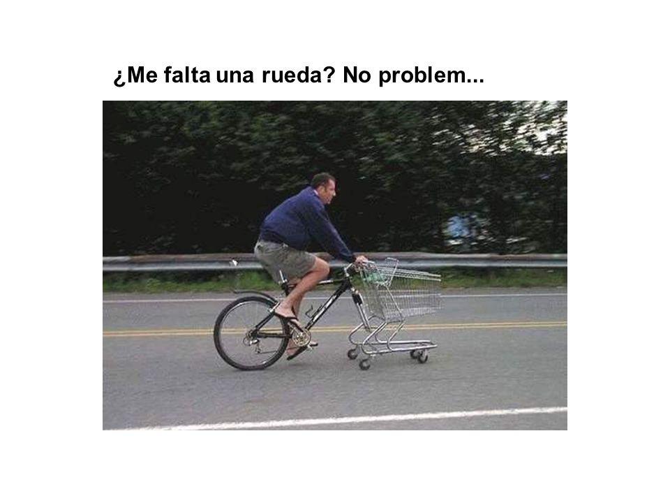 ¿Me falta una rueda No problem...