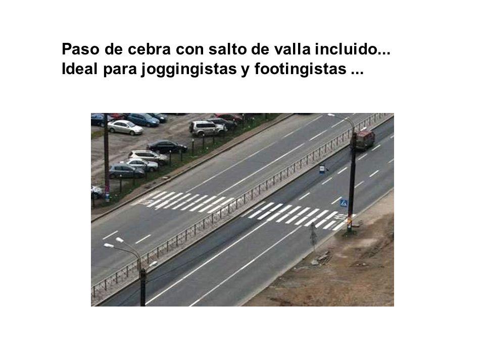 Paso de cebra con salto de valla incluido... Ideal para joggingistas y footingistas...