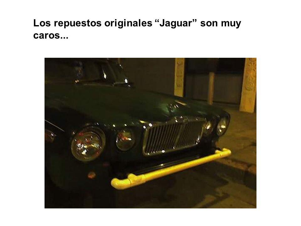 Los repuestos originales Jaguar son muy caros...