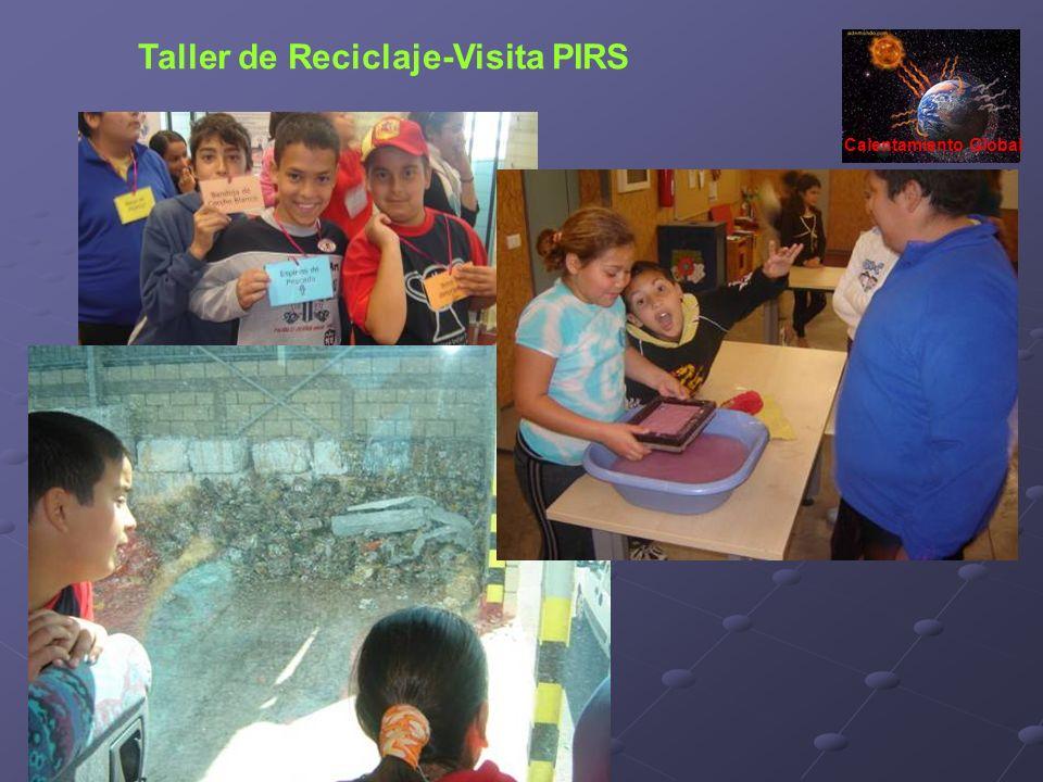Taller de Reciclaje-Visita PIRS Calentamiento Global