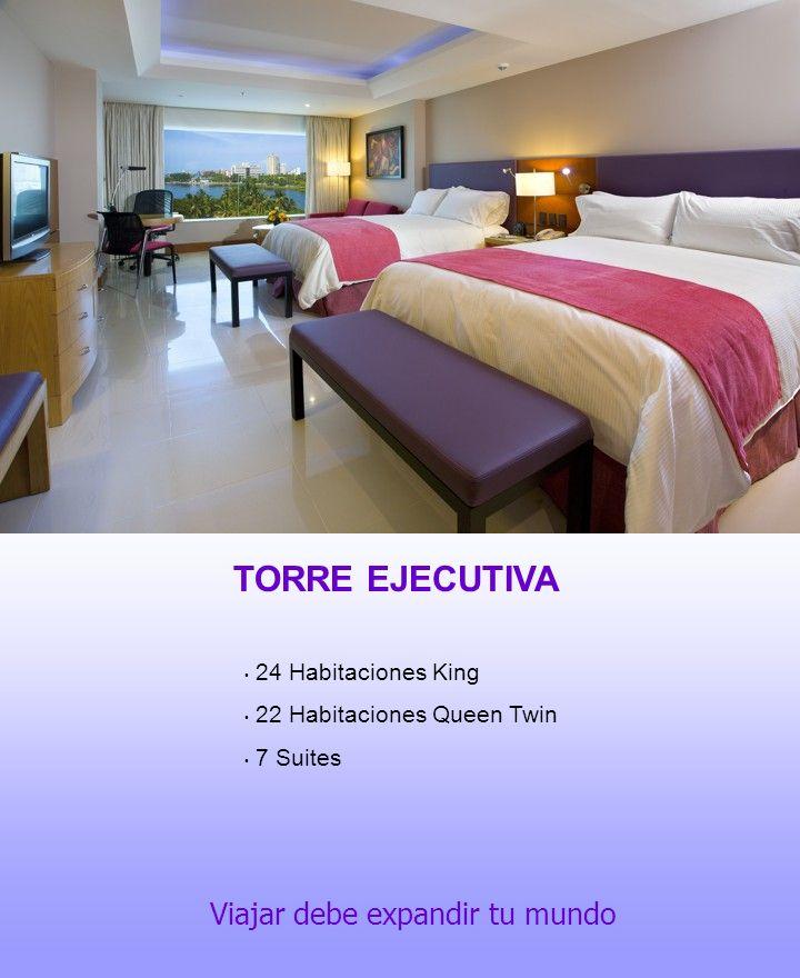 TORRE EJECUTIVA Viajar debe expandir tu mundo 24 Habitaciones King 22 Habitaciones Queen Twin 7 Suites
