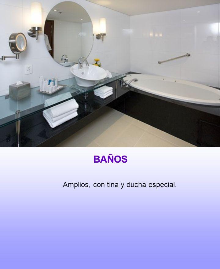 BAÑOS Amplios, con tina y ducha especial.