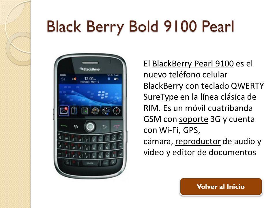 Black Berry Bold 9100 Pearl El BlackBerry Pearl 9100 es el nuevo teléfono celular BlackBerry con teclado QWERTY SureType en la línea clásica de RIM. E