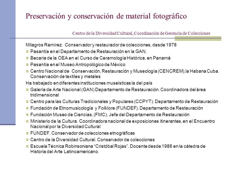 Preservación y conservación de material fotográfico Centro de la Diversidad Cultural, Coordinación de Gerencia de Colecciones Milagros Ramírez. Conser