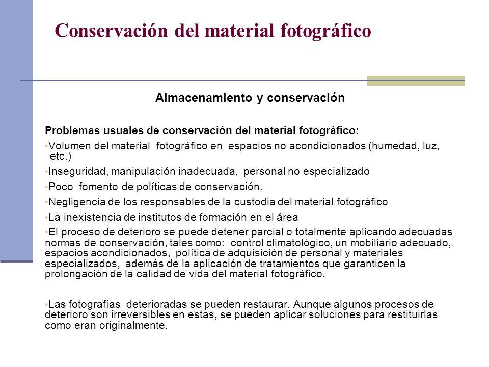 Conservación del material fotográfico Almacenamiento y conservación Problemas usuales de conservación del material fotográfico: Volumen del material f