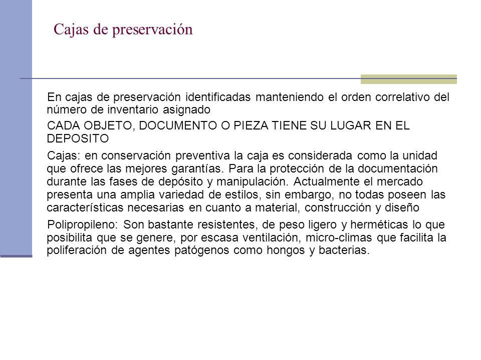 Cajas de preservación En cajas de preservación identificadas manteniendo el orden correlativo del número de inventario asignado CADA OBJETO, DOCUMENTO