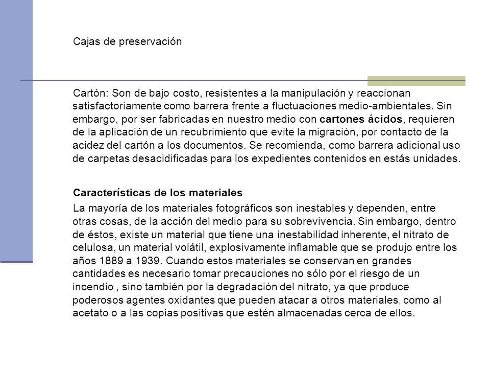 Cajas de preservación Cartón: Son de bajo costo, resistentes a la manipulación y reaccionan satisfactoriamente como barrera frente a fluctuaciones med