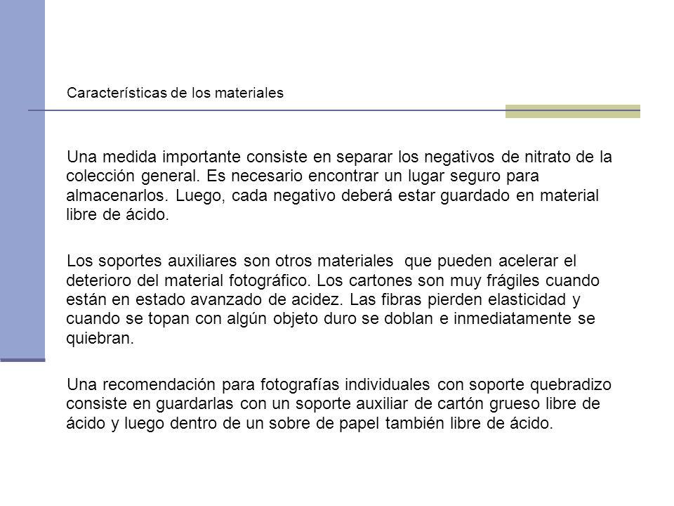 Características de los materiales Una medida importante consiste en separar los negativos de nitrato de la colección general. Es necesario encontrar u