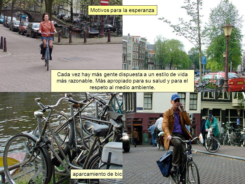 aparcamiento de bicicletas en Amsterdam Motivos para la esperanza Cada vez hay más gente dispuesta a un estilo de vida más razonable. Más apropiado pa