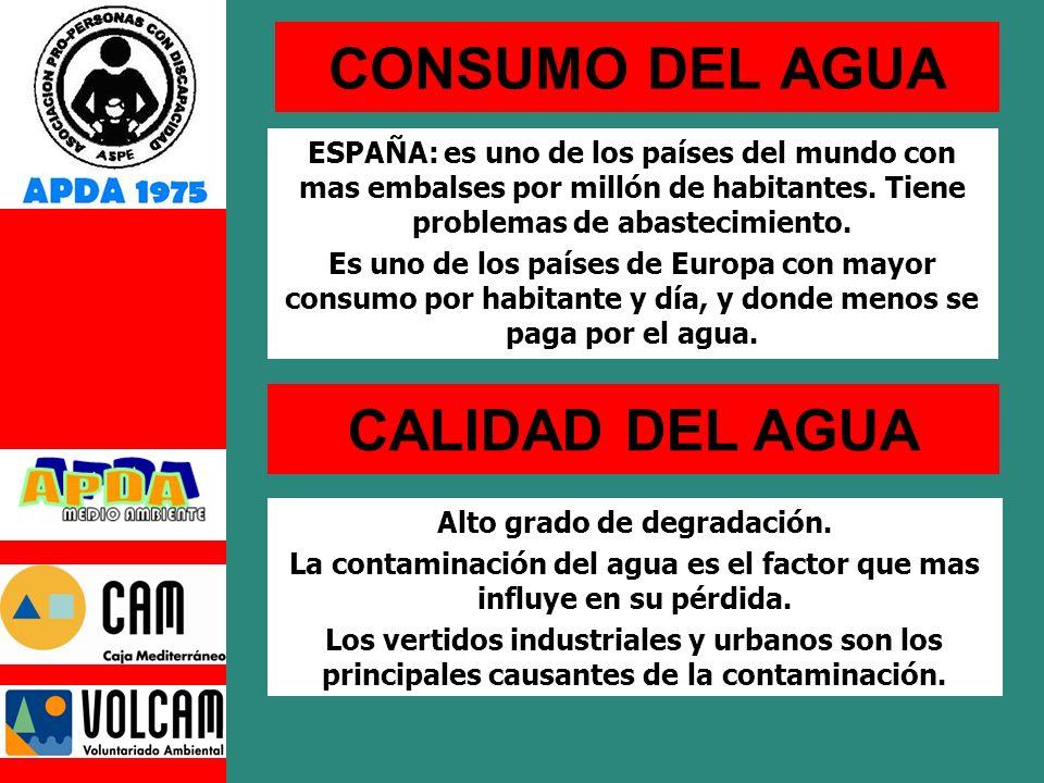CONSUMO DEL AGUA ESPAÑA: es uno de los países del mundo con mas embalses por millón de habitantes.