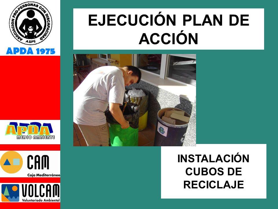 INSTALACIÓN CUBOS DE RECICLAJE EJECUCIÓN PLAN DE ACCIÓN