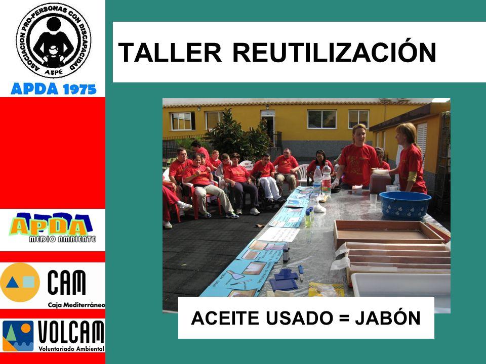 ACEITE USADO = JABÓN TALLER REUTILIZACIÓN