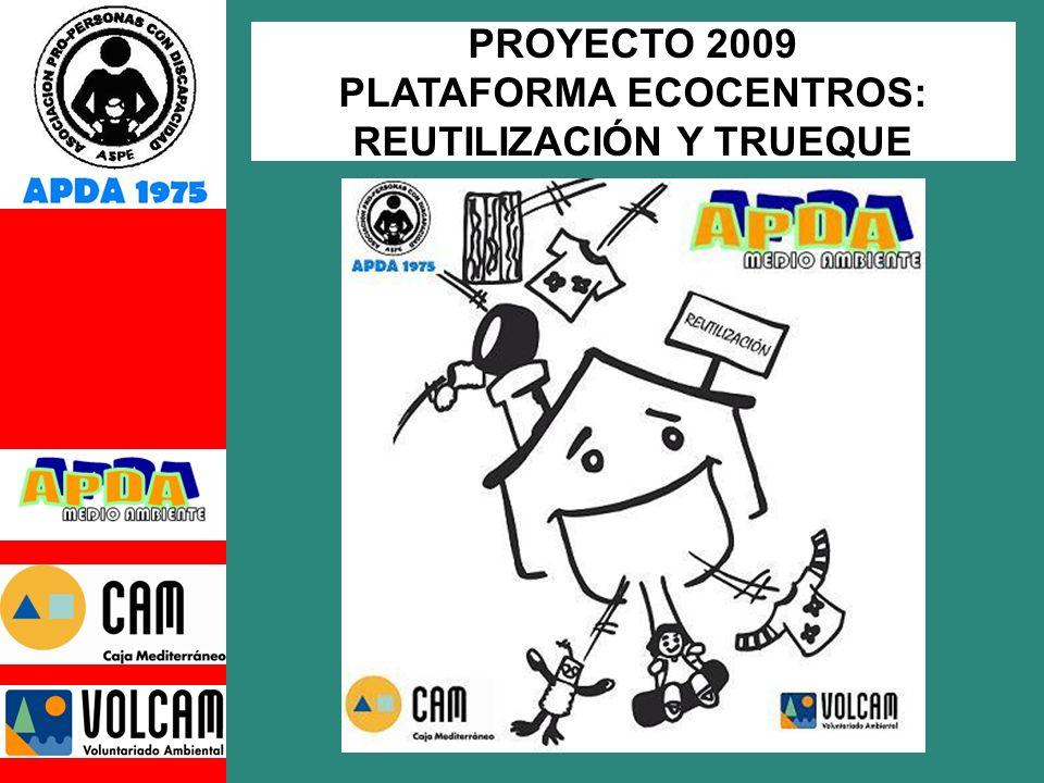 PROYECTO 2009 PLATAFORMA ECOCENTROS: REUTILIZACIÓN Y TRUEQUE