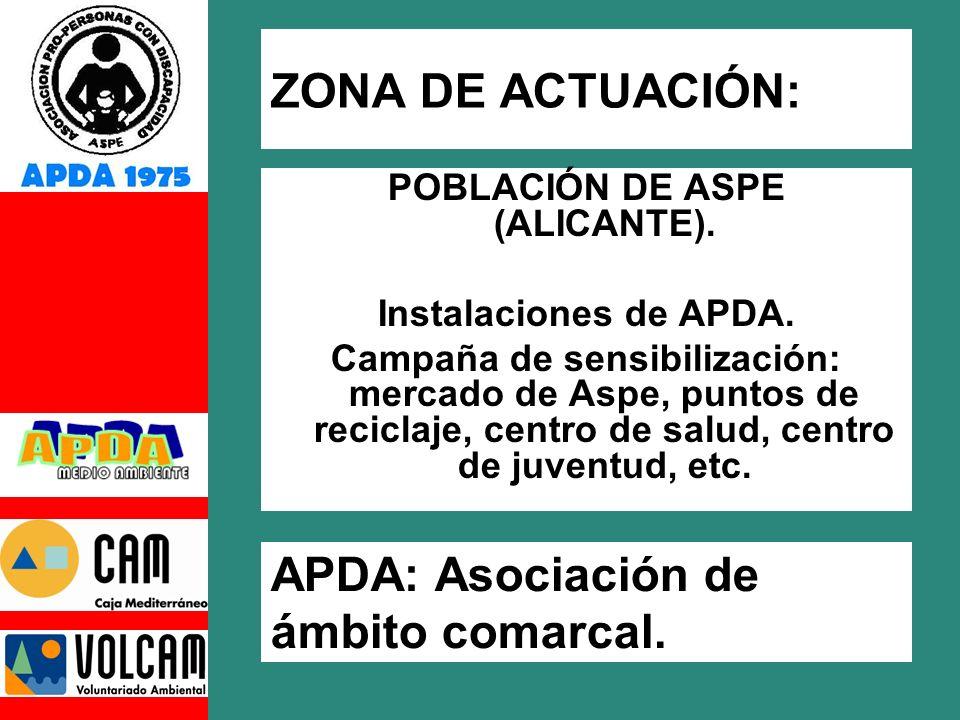 ZONA DE ACTUACIÓN: POBLACIÓN DE ASPE (ALICANTE).Instalaciones de APDA.
