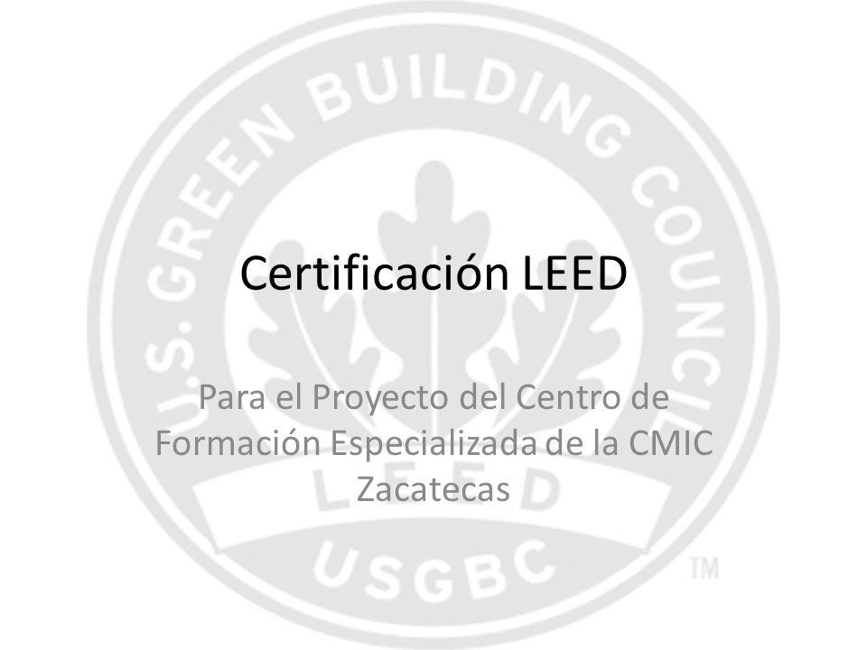 Certificación LEED Para el Proyecto del Centro de Formación Especializada de la CMIC Zacatecas