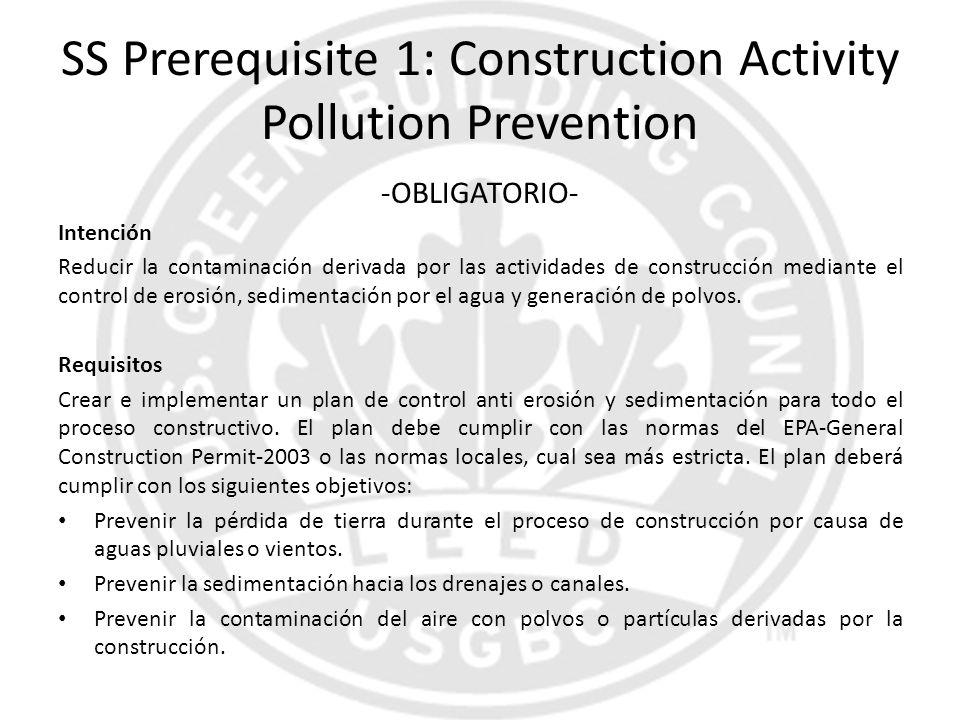 SS Prerequisite 1: Construction Activity Pollution Prevention -OBLIGATORIO- Intención Reducir la contaminación derivada por las actividades de constru