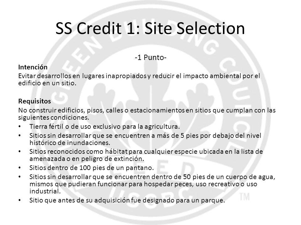 SS Credit 1: Site Selection -1 Punto- Intención Evitar desarrollos en lugares inapropiados y reducir el impacto ambiental por el edificio en un sitio.