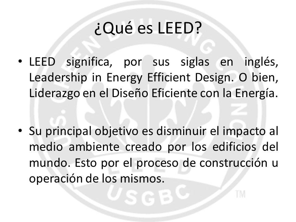 ¿Qué es LEED? LEED significa, por sus siglas en inglés, Leadership in Energy Efficient Design. O bien, Liderazgo en el Diseño Eficiente con la Energía