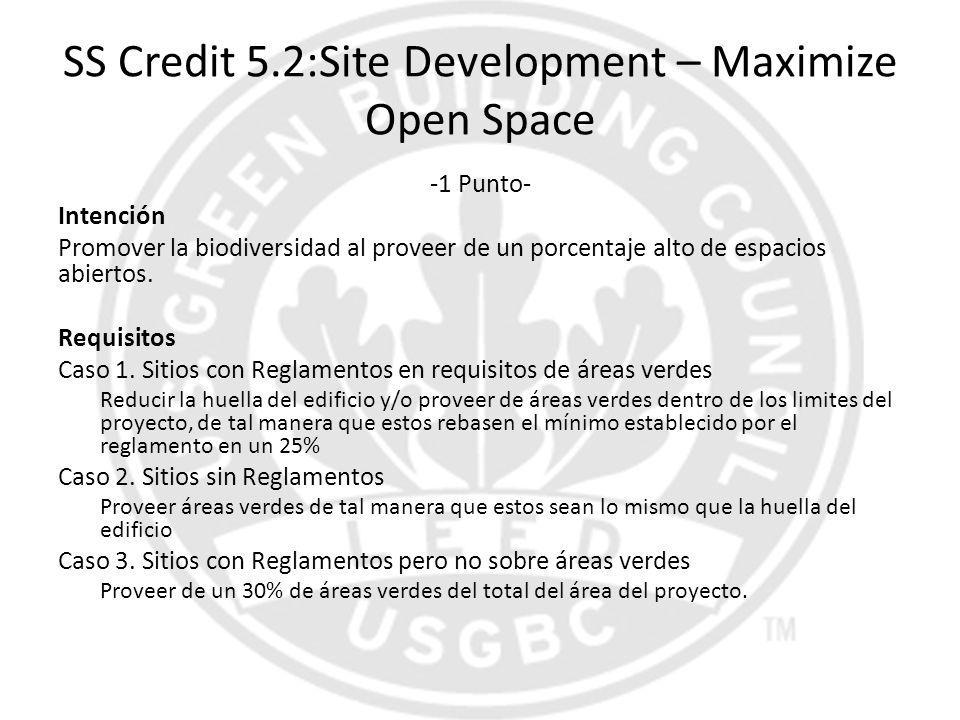 SS Credit 5.2:Site Development – Maximize Open Space -1 Punto- Intención Promover la biodiversidad al proveer de un porcentaje alto de espacios abiert