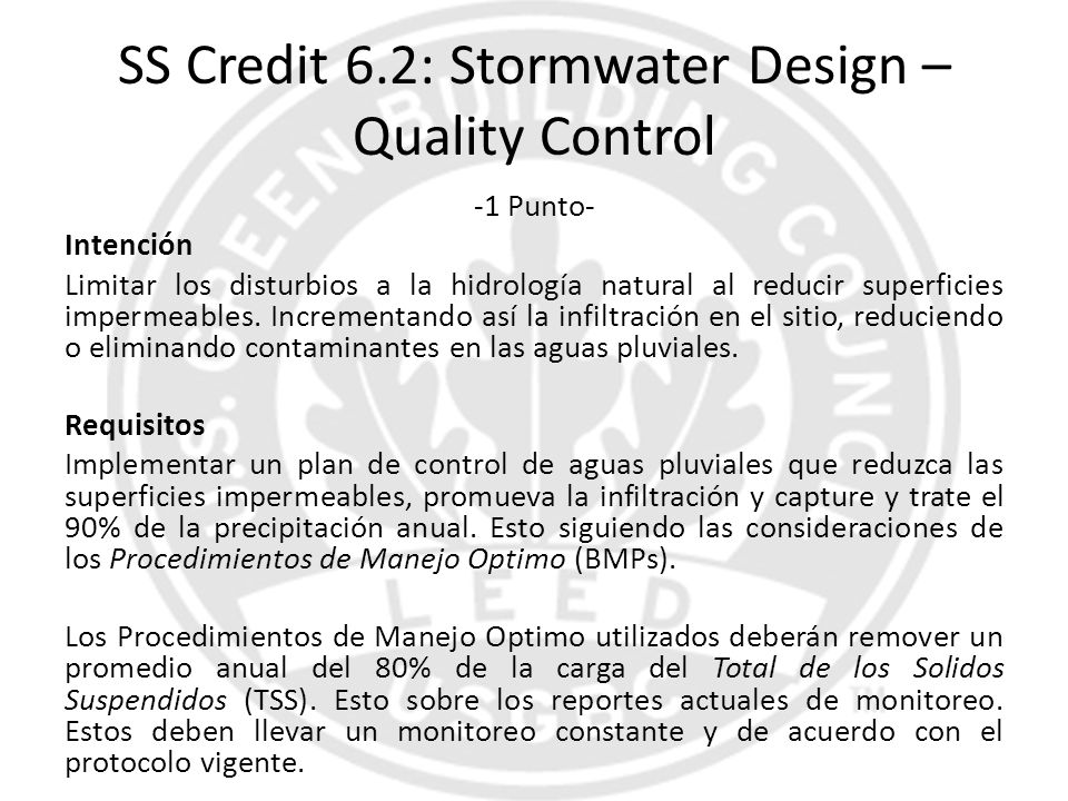 SS Credit 6.2: Stormwater Design – Quality Control -1 Punto- Intención Limitar los disturbios a la hidrología natural al reducir superficies impermeab