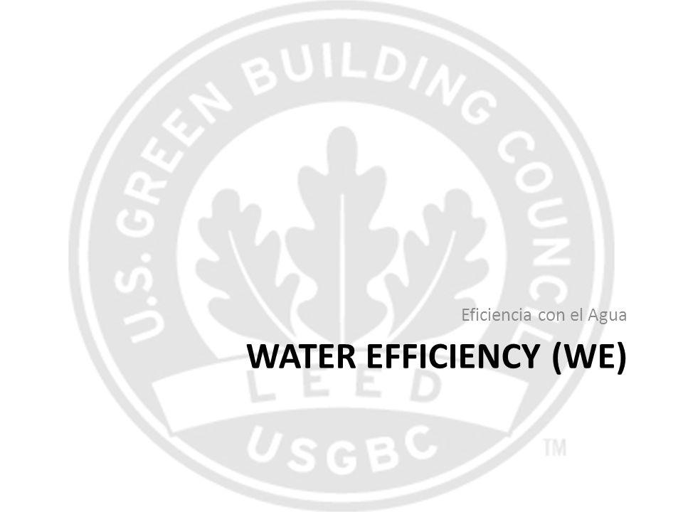 WATER EFFICIENCY (WE) Eficiencia con el Agua
