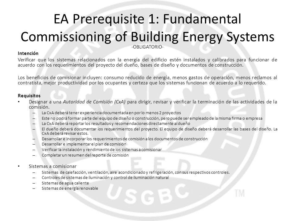 EA Prerequisite 1: Fundamental Commissioning of Building Energy Systems -OBLIGATORIO- Intención Verificar que los sistemas relacionados con la energía