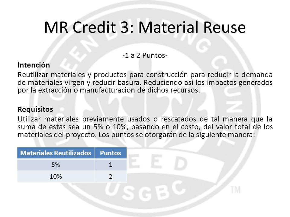 MR Credit 3: Material Reuse -1 a 2 Puntos- Intención Reutilizar materiales y productos para construcción para reducir la demanda de materiales virgen
