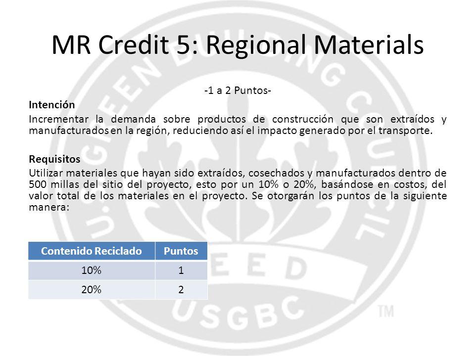 MR Credit 5: Regional Materials -1 a 2 Puntos- Intención Incrementar la demanda sobre productos de construcción que son extraídos y manufacturados en