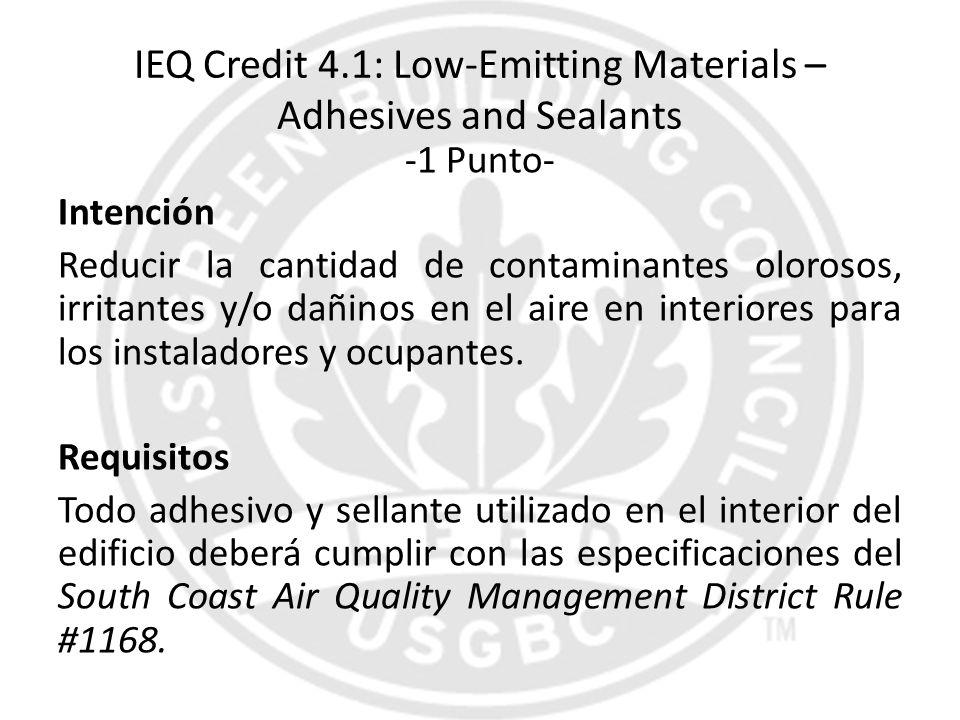 IEQ Credit 4.1: Low-Emitting Materials – Adhesives and Sealants -1 Punto- Intención Reducir la cantidad de contaminantes olorosos, irritantes y/o dañi