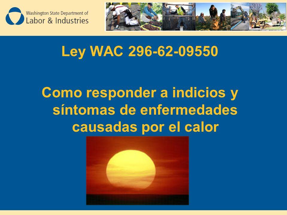 Ley WAC 296-62-09550 Como responder a indicios y síntomas de enfermedades causadas por el calor
