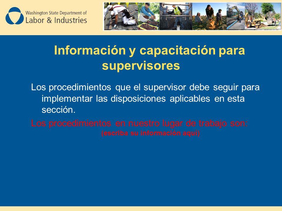 Información y capacitación para supervisores Los procedimientos que el supervisor debe seguir para implementar las disposiciones aplicables en esta sección.