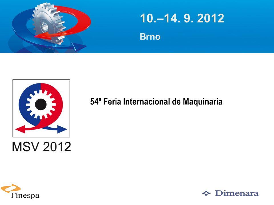 1 54ª Feria Internacional de Maquinaria 10.–14. 9. 2012 Brno